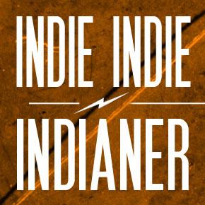 INDIE INDIE INDIANER