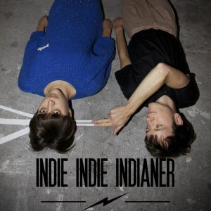 INDIE INDIE INDIANER IndieIndietronic