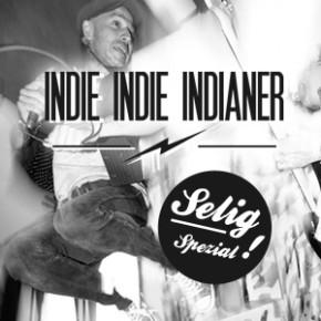 INDIE INDIE INDIANER Selig-Spezial
