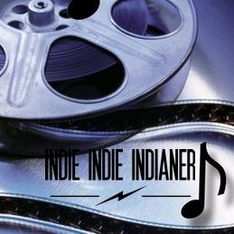 INDIE INDIE INDIANER Indie-Soundtracks