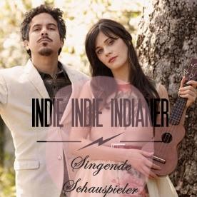 INDIE INDIE INDIANER Singende Schauspieler_innen