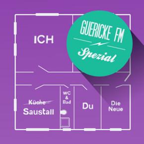 GUERICKE FM Spezial: Leben und Leben hassen – Das WG Spezial
