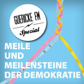 GUERICKE FM Spezial: 6. Meile der Demokratie