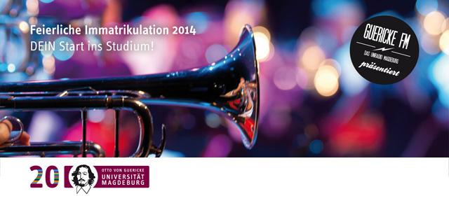 GUERICKE FM präsentiert die Feierliche Immatrikulation 2014