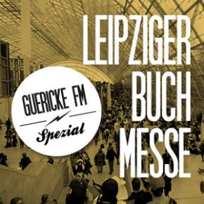 GUERICKE FM Spezial: Leipziger Buchmesse 2016