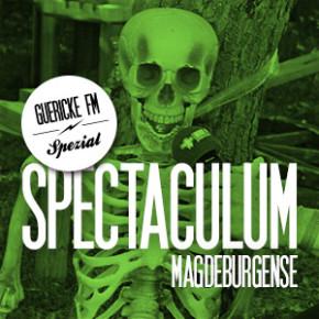 GUERICKE FM Spezial: 14. Spectaculum Magdeburgense