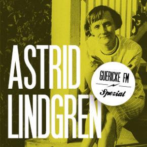 GUERICKE FM Spezial: Astrid Lindgren