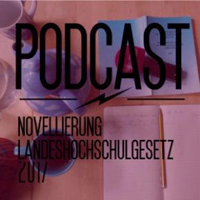 PODCAST: Novellierung Landeshochschulgesetz 2017