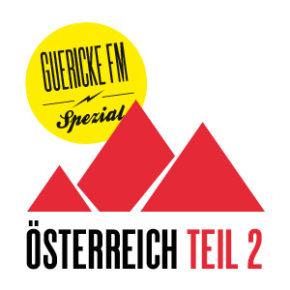 GUERICKE FM Spezial: Österreich Teil 2