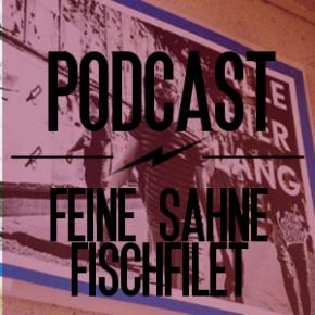 PODCAST: Feine Sahne Fischfilet