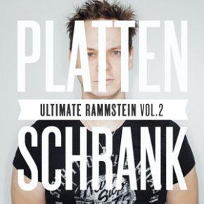 Plattenschrank: Ultimate Rammstein Vol. 2   Heute, 20.00 Uhr