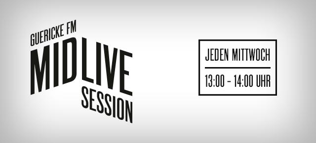 Guericke FM MidLiveSession | Mittwoch, 13.00 Uhr (im Oktober von 12-13 Uhr)