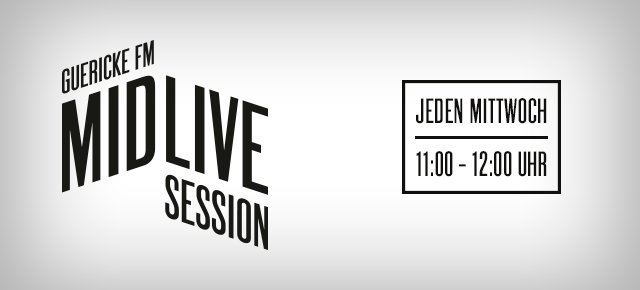 Guericke FM MidLiveSession | Mittwoch, 11.00 Uhr