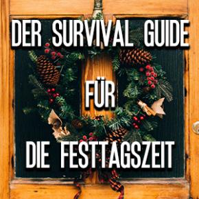 Der Survival Guide für die Festtagszeit