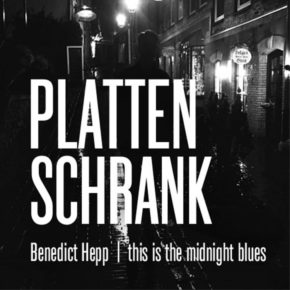 PLATTENSCHRANK: this is the Midnight blues