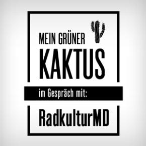 MEIN GRÜNER KAKTUS! ...im Gespräch mit Magdeburger Radkultur