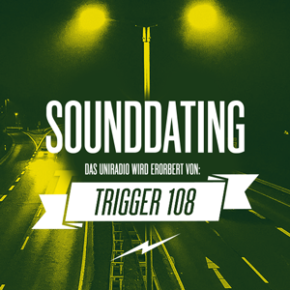 SOUNDDATING ...erobert von Trigger 108