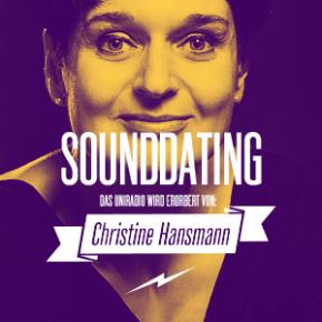 SOUNDDATING...erobert von Christine Hansmann | Heute, 19.00 & 23.00 Uhr