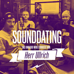 Sounddating...erobert von Herr Ulrich | Heute, 13.00 Uhr